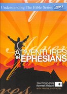 Adventures in Ephesians With Printable Pdf Notes (MP3 Audio, 12 Hrs) (Understanding The Bible Audio Series) CD