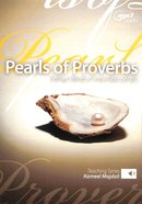 Pearls of Proverbs: Finding Wisdom in the Word of God (Mp3 Audio, 29 Hrs) CD