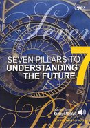 Seven Pillars to Understanding the Future With Printable Pdf Notes (Mp3 Audio, 6 Hrs) CD