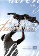 Strengthening Men & Fathers: For Better Families & Communities (With Printable Pdf Notes) (Mp3 Audio, 4 Hrs) CD