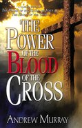 The Power of the Blood of the Cross Paperback