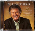 Bill Gaither's 12 All-Time Favorite Homecoming Hymns CD