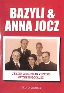 Bazyli & Anna Jocz: Jewish Christian Victims of the Holocaust Paperback