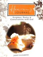 Heaven's Journal: Scriptures, Poetry and Conversations With God Spiral