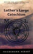 Luther's Large Catechism (New Edition) Paperback