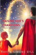 Raising God's Champions: A Parenting Handbook Paperback