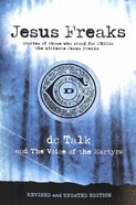 Jesus Freaks: Stories of Those Who Stood For Jesus, the Ultimate Jesus Freaks Paperback