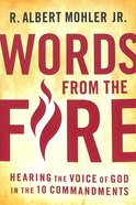 Words From the Fire: Hearing the Voice of God in the 10 Commandments Paperback
