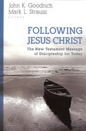Following Jesus Christ: The New Testament Message of Discipleship For Today Paperback