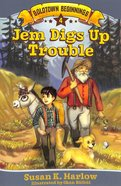 Jem Digs Up Trouble (#04 in Goldtown Beginnings Series) Paperback
