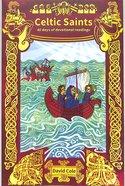 Celtic Saints: 40 Days of Devotions Paperback