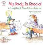 My Body is Special: A Family Book About Sexual Abuse Paperback