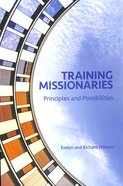 Training Missionaries: Principles and Possibilities Paperback