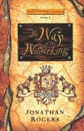 The Way of the Wilderking (2nd Edition) (#03 in Wilderking Trilogy Series) Paperback