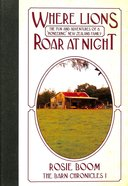 Where Lions Roar At Night (Version 3) (#01 in The Barn Chronicles 2 Series) Hardback
