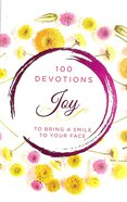 Joy: 100 Devotions to Bring a Smile to Your Face Hardback