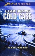 Alaskan Christmas Cold Case (Love Inspired Suspense Series) Mass Market
