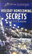 Holiday Homecoming Secrets (Love Inspired Suspense Series) Mass Market