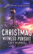 Christmas Witness Pursuit (Love Inspired Suspense Series) Mass Market