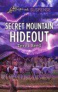 Secret Mountain Hideout (Love Inspired Suspense Series) Mass Market