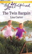 The Twin Bargain (Love Inspired Series) Mass Market