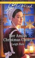 Her Amish Christmas Choice (Colorado Amish Courtships) (Love Inspired Series) Mass Market