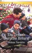The Texan's Surprise Return (Cowboys of Diamondback Ranch) (Love Inspired Series) Mass Market