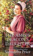 The Amish Deacon's Daughter (Amish Singles) (Love Inspired Series) Mass Market