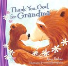 Thank You, God, For Grandma (Mini Edition) Board Book