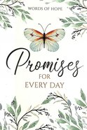 Promises For Every Day (Words Of Hope Series) Paperback