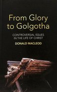 From Glory to Golgotha Paperback