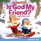 Is God My Friend? Board Book
