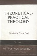 Faith in the Triune God (#02 in Theoretical & Practical Theology Series) Hardback
