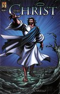 The Christ (Feeds 5000, Walks on Water, Transfiguration) (#06 in Kingstone Comic Bible, The Christ Series) Paperback