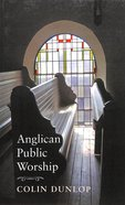 Anglican Public Worship Paperback