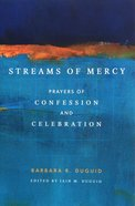 Streams of Mercy: Prayers of Confession and Celebration Paperback
