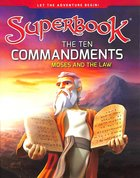 Ten Commandments, The: Moses and the Law (Superbook Series) Hardback