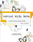 Sealed With Love: A Mother & Daughter Faith Journal Hardback