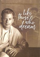 Like Those Who Dream: How a Jewish Boy From the Bronx Reached the World With Hope Hardback