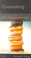 Overeating: When Enough Isn't Enough (Physical And Mental Well-being Minibooks Series) Booklet