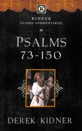 Psalms 73-150 (Kidner Classic Commentaries Series) Paperback