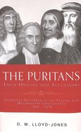The Puritans: Their Origins and Successors Hardback