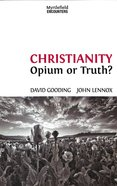 Christianity: Opium Or Truth? (Myrtlefield Encounters Series) Paperback