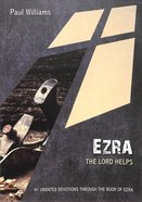 Ezra: The Lord Helps:41 Undated Bible Readings Paperback