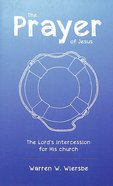 The Prayer of Jesus: The Lord's Intercession For His Church Paperback