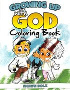 Growing Up With God (Coloring Book) Paperback