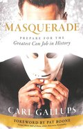 Masquerade: Prepare For the Greatest Con Job in History Paperback