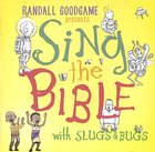 Sing the Bible (Volume 1) (Slugs & Bugs Series) CD