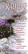 Praying Our Way Through Life (New Edition) Paperback