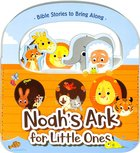 Noah's Ark For Little Ones Board Book